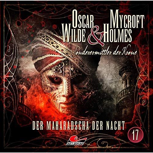 Cover zu Oscar Wilde & Mycroft Holmes: Sonderermittler der Krone - Folge 017 - Der Maharadscha der Nacht